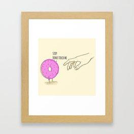 Donut Touch me Framed Art Print