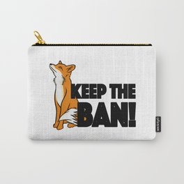 Keep the Ban! Anti Fox Hunting Illustration Carry-All Pouch