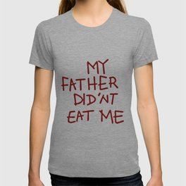 My Father Did'nt Eat Me Cosplay T-shirt