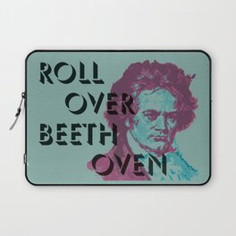Roll Over Beethoven Laptop Sleeve
