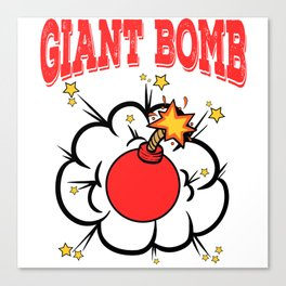"""A Bombing Tee For Bombers Saying """"Giant Bomb"""" T-shirt Design Big Explosion Smoke Star Device Canvas Print"""