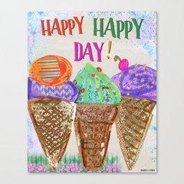 Happy Happy Day! Canvas Print
