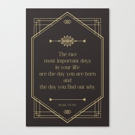 The day you find out why - Mark Twain Canvas Print