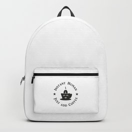 Instant Human - Just add Coffee V6S2 Backpack