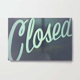 closed Metal Print