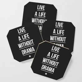 Live A Life Without Drama Coaster