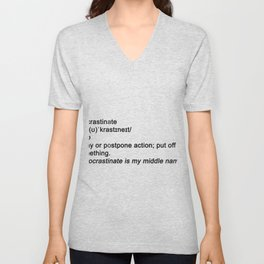Procrastinate is my middle name Unisex V-Neck