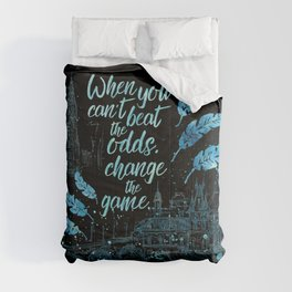 When you can't beat the odds, change the game. Six of Crows Comforters