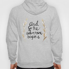 The Adventure Begins Hoody