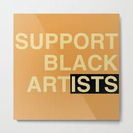 Support Black Art(ists) Metal Print
