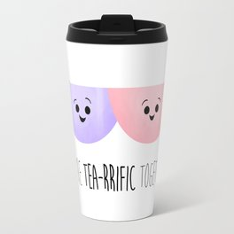 We're Tea-rrific Together Travel Mug
