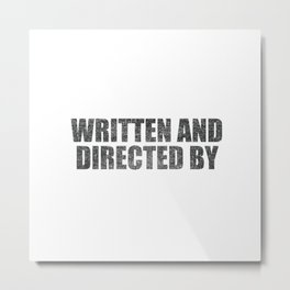 Written And Directed By Metal Print