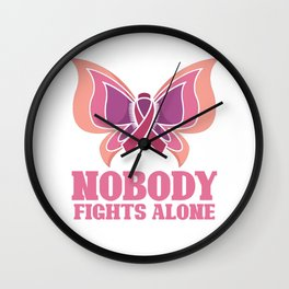 Nobody fights alone - breast cancer Wall Clock