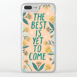 The Best is Yet to Come - Peach Clear iPhone Case