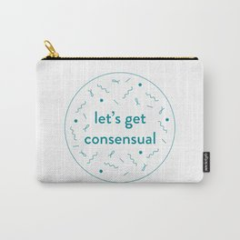 let's get consensual - white Carry-All Pouch