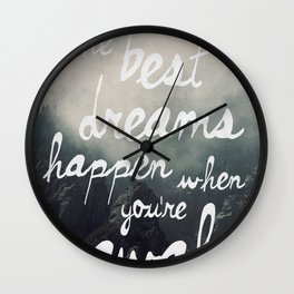 The Best Dreams Happen When You're Awake Wall Clock