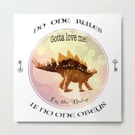 No One Rules If No One Obeys Baby Scelidosaurus Dinosaur Design for #Society6 Metal Print