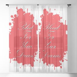 Bleed for Your Dreams Sheer Curtain
