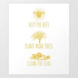 Help the bees and nature Art Print