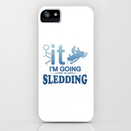 FCK IT IM GOING SNOWMOBILING iPhone Case