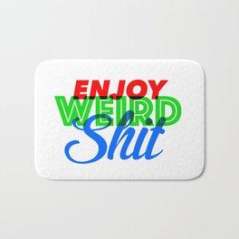 Enjoy Weird Shit Bath Mat