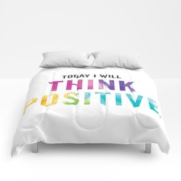 New Year's Resolution Reminder - TODAY I WILL THINK POSITIVE Comforters