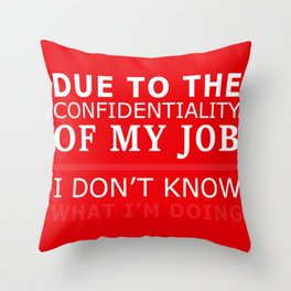 No idea what I'm doing work office gift Throw Pillow