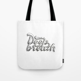 Take a deeep breath - hand lettering sketch Tote Bag