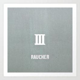 RAUCHER: a German smoker Art Print