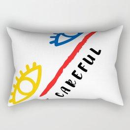 Be careful Rectangular Pillow