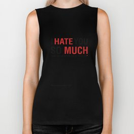 I hate you so much that you deserve every spoiler (Fight Club) Biker Tank