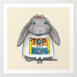 Top of the Flops Art Print