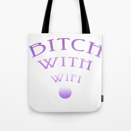 Bitch with WiFi Tote Bag