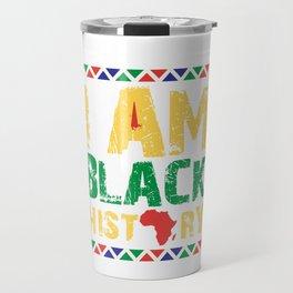 I'm Black History, Black Lives Matter, African American Pride Travel Mug