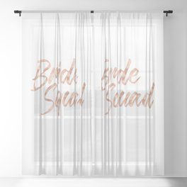 Bride Squad Rose Gold #wedding #bride #bacheloretteparty #bacherloretteshirt #society6 Sheer Curtain