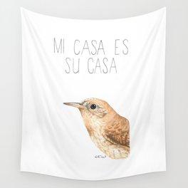 Mi Casa Es Su Casa (House Wren) Wall Tapestry