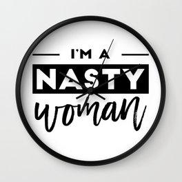 I'm a Nasty Woman Wall Clock