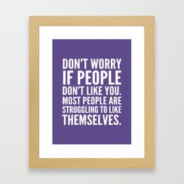 Don't Worry If People Don't Like You (Ultra Violet) Framed Art Print