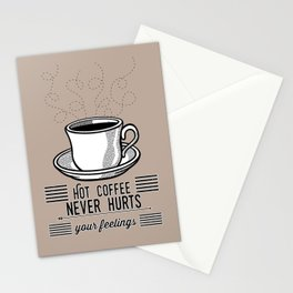 Hot Coffee Never Hurts Your Feelings Stationery Cards
