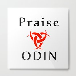 Praise Odin- The graphic is a symbol of the horns of Odin, a satanist symbol Metal Print