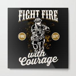 Courageous Firefighter Metal Print