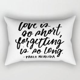Love is So Short Rectangular Pillow
