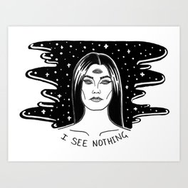 I See Nothing Art Print