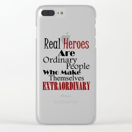Real Heroes Extraordinary People Clear iPhone Case