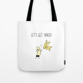 Let's Get Naked Funny Graphic Banana T-shirt Tote Bag