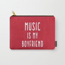 Music Is Boyfriend Quote Carry-All Pouch