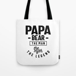 Mens Papa Bear Shirt Gift For Dads & Fathers: The Man Myth Legend Tote Bag