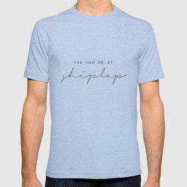 You Had Me At Shiplap T-shirt