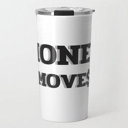 MONEY MOVES Travel Mug