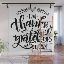 Give thanks with a grateful heart Wall Mural